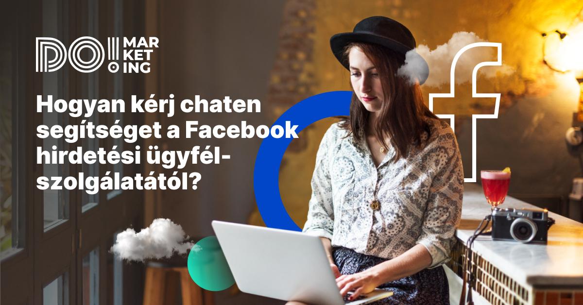 hogyan-kerj-chaten-segitseget-a-facebook-hirdetesi-ugyfelszolgalatatol